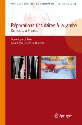 R Parations Tissulaires La Jambe: de L OS... La Peau 9782287990656