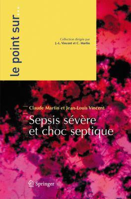 Sepsis S V Re Et Choc Septique 9782287220722