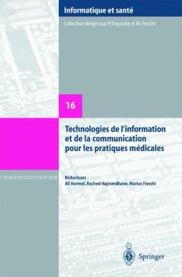 Technologies de L'Information Et de La Communication Pour Les Pratiques M Dicales: Comptes Rendus Des DIXI Mes Journ Es Francophones D'Informatique M 9782287214363