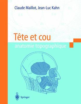 Tete Et Cou: Anatomie Topographique 9782287402081
