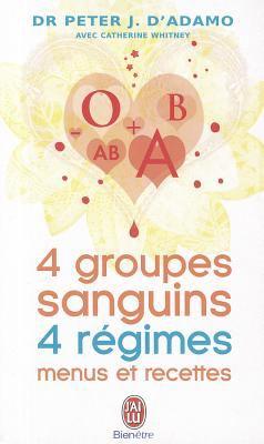 4 Groupes Sanguins, 4 Regimes: Menus Et 9782290025581