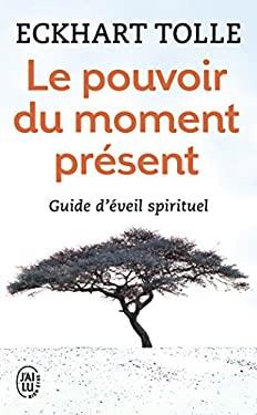 Le Pouvoir Du Moment Present 9782290020203