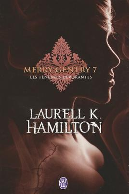 Merry Gentry - 7 - Les Tenebres Devorant 9782290024263