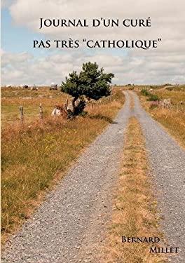 Journal D'Un Cure Pas Tres Catholique (French Edition)