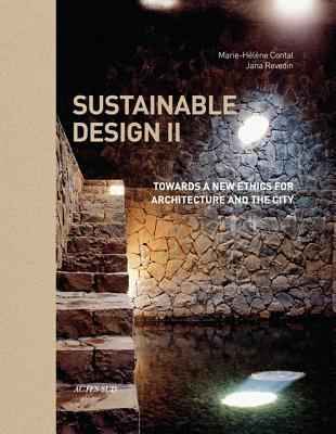 Sustainable Design II: Towards a New Ethics of Architecture and City Planning 9782330000523