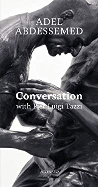 Adel Abdessemed: Conversation with Pier Luigi Tazzi 9782330013967