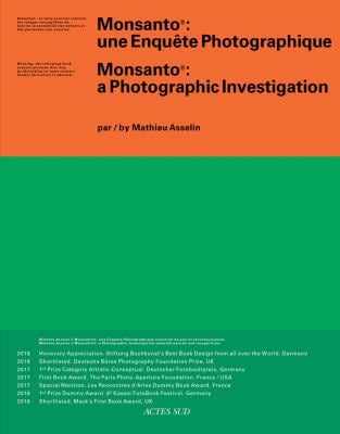 Mathieu Asselin: Monsanto: A Photographic Investigation (Photographie)