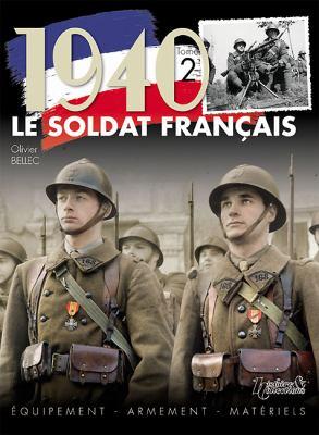 1940 le Soldat Francais, Tome 2: Equipement, Armement, Materiels