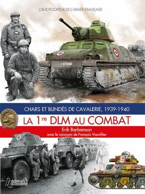 Chars Et Blind's de Cavalerie, 1939 - 1940: La 1re DLM Au Combat