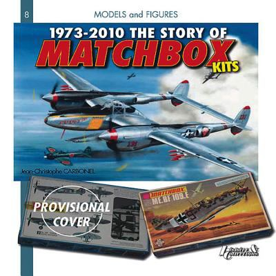 The Story of Matchbox Kits, 1973-2010 9782352501886