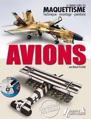 Le Grand Guide Du Maquettisme Avions 9782352502067