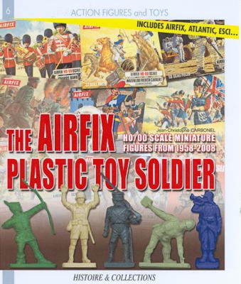 Airfix's Little Soldiers HO/OO 1959-1982: And Their Decors, Accessories, Imitators and Rivals 9782352500896