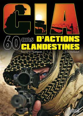 CIA: 60 ans D'Actions Clandestines 9782352501107