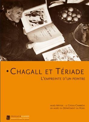 Chagall Et Teriade: L'Empreinte D'Un Peintre 9782353400126