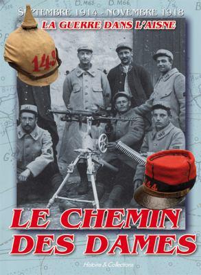 Chemin Des Dames: L'Album Souvenir Du Front de L'Aisne 9782352500513