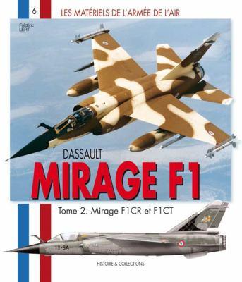 Dassault Mirage F1: Tome 2. Mirage F1CR et F1CT 9782352500278