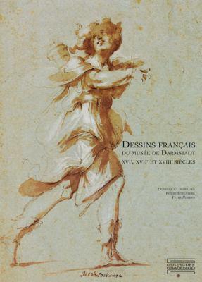 Dessins Francais Du Musee de Darmstadt: XVI, XVII, XVIII Siecles 9782353400263