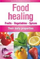 Food Healing: Fruits - Vegetables - Spices: Their Daily Virtues 9782359340761