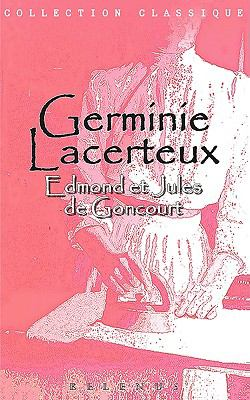 Germinie Lacerteux (Version Intgrale En Franais) 9782358940092