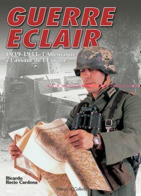 Guerre E'Clair: 1937-1941, L'Allemagne A L'Assaut de L'Europe 9782352500421