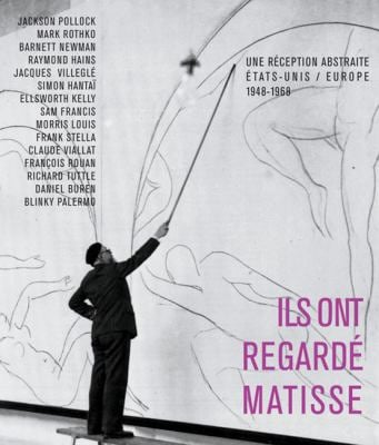 Ils Ont Regarde Matisse: Une Reception Abstraite Etats-Unis/Europe 1948-1968 9782353400607