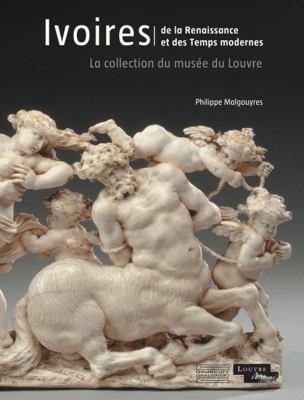 Ivoires: de La Renaissance Et Des Temps Modernes 9782353400867