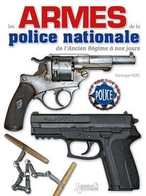 Le Armes De La Police Nationale 9782352502258