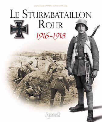 Le Sturmbatallion Rohr 1916-1918 9782352501664
