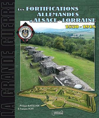 Les Fortifications D'Alsace Lorraine 1870-1918 9782352500704