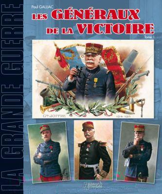 Les Generaux de la Victoire: Tome 1 9782352500407