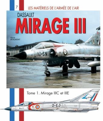 GAMD Mirage III, Tome 1: Versions C, B, R et B2