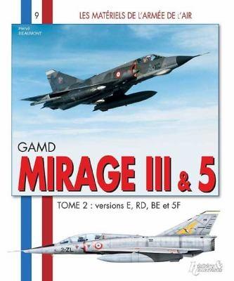 GAMD Mirage III AMD-BA Mirage 5, Tome 2 9782352500919