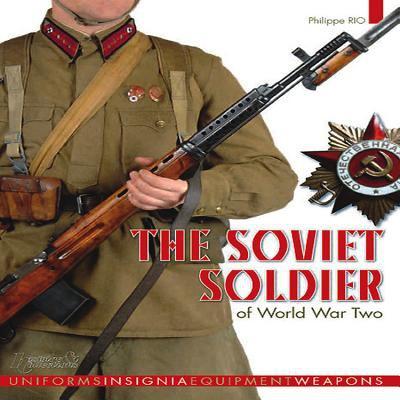 The Soviet Soldier 1941 - 1945 9782352501008
