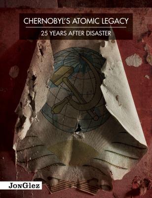 Chernobyl's Atomic Legacy 9782361950439