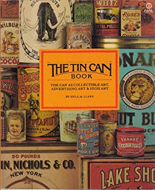 The Tin Can Book: The Can as Collectible Art, Advertising Art & High Art