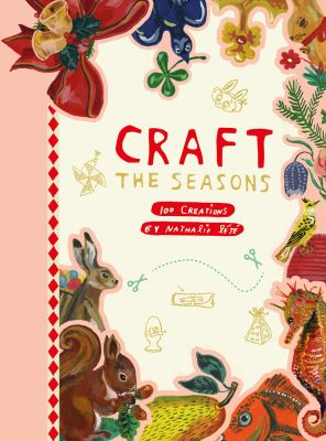 Craft the Seasons: 100 Creations by Nathalie Lt