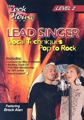 Lead Singer: Vocal Techniques Pop to Rock: Level 2 [With DVD]