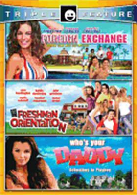 Foreign Exchange / Freshman Orientation / Who's Your Daddy