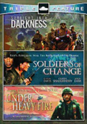Under Heavy Fire / Straight Into Darkness / Soldiers of Change