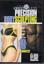 The Workout Less Precision Body Sculpting DVD {From the 6 Week Body Makeover} Makeover Your Entire Body in Just 18 Minutes! (2001)