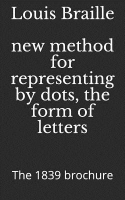 New method for representing by dots, the form of letters: The 1839 brochure