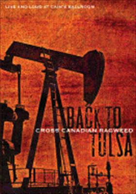 Cross Canadian Ragweed: Back to Tulsa