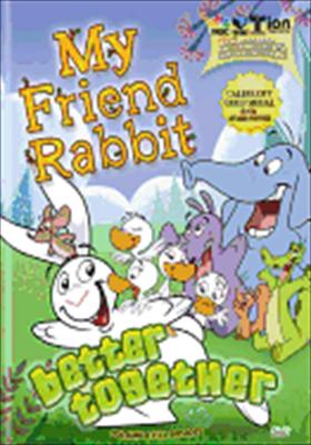 My Friend Rabbit: Better Together