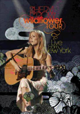 Sheryl Crow: Wildflower Tour Live from New York