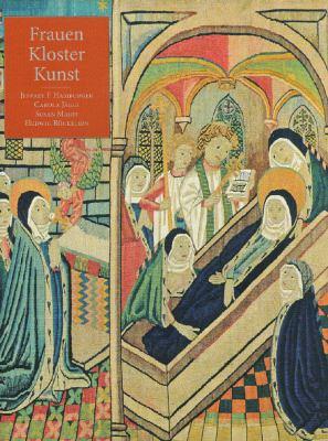 Frauen-Kloster-Kunst: Neue Forschungen Zur Kulturgeschichte Des Mittelalters 9782503523576