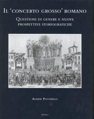 Il 'Concerto Grosso' Romano: Questioni Di Genere E Nuove Prospettive Storiografiche 9782503523507