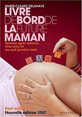Le Livre De Bord De La Future      Fl (French Edition) - Marie-Claude Delahaye