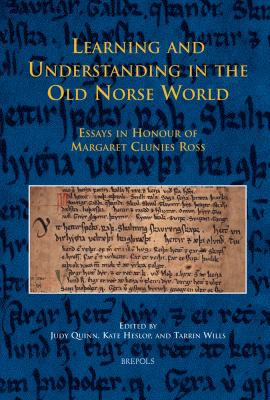 Learning and Understanding in the Old Norse World: Essays in Honour of Margaret Clunies Ross 9782503525808