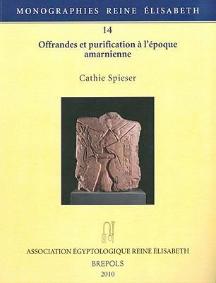 Offrandes Et Purification A L'Epoque Amarnienne