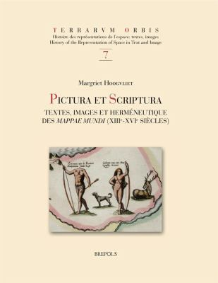 Pictura Et Scriptura: Textes, Images Et Hermeneutique Des Mappae Mundi (XIIIe-XVIe Siecle) 9782503520650